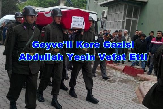 Geyve'li Kore Gazisi Abdullah Yesin Vefat Etti 1